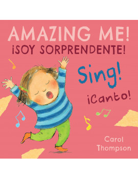 Spanish/English Bilingual Editions: ¡canto!/Sing!: ¡soy Sorprendente!/Amazing Me! (Board Book)