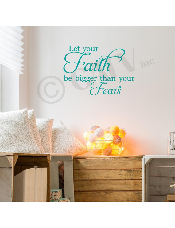 """Let Your Faith Be Bigger Than Your Fears Vinyl Lettering Wall Decal Sticker (12.5""""H x 16.5""""L, Turquoise)"""