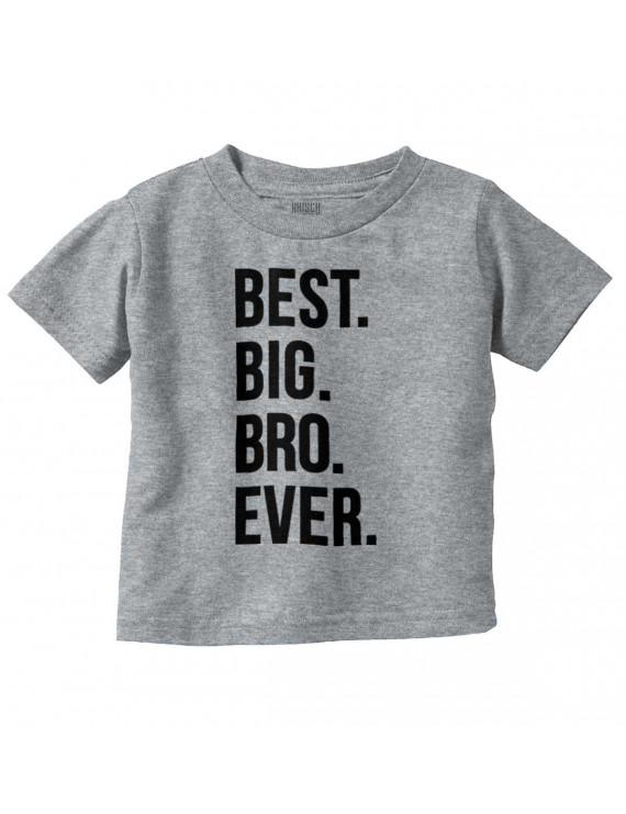 Brother Boys Toddler Tshirts Tees T-Shirts Best Big Ever Older Bro Birthday Gift