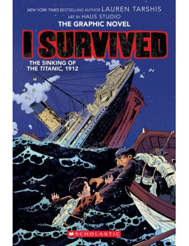 I Survived Graphic Novels: I Survived the Sinking of the Titanic, 1912 (I Survived Graphic Novel #1): A Graphix Book, Volume 1 (Paperback)