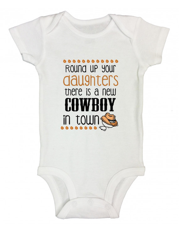 """Funny Kids Onesie """"Round Up Your Daughters There Is A New Cowboy In Town"""" 3-6 Months, White"""