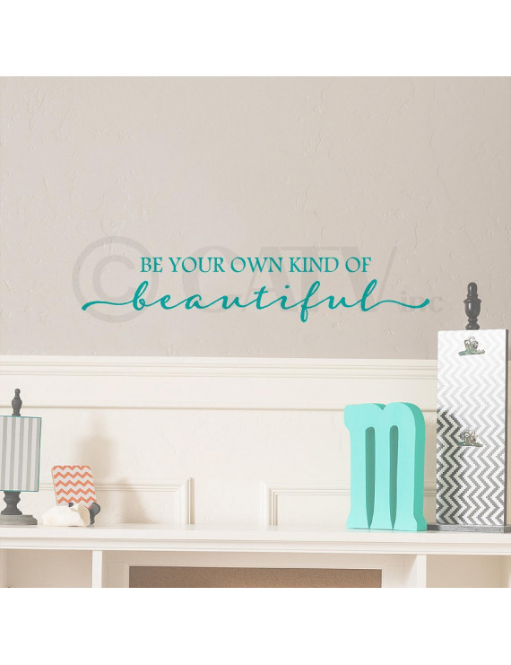 "Be Your Own Kind Of Beautiful Vinyl Lettering Wall Decal Sticker (6""H x 32""L, Turquoise)"