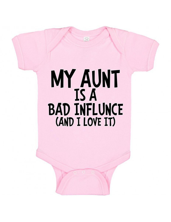 My Aunt is a Bad Influence and I Love It Humor Baby Gift Infant Fine Jersey Creeper Bodysuit
