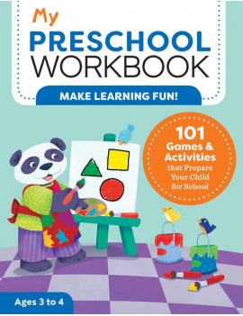 My Workbooks: My Preschool Workbook: 101 Games & Activities That Prepare Your Child for School (Paperback)