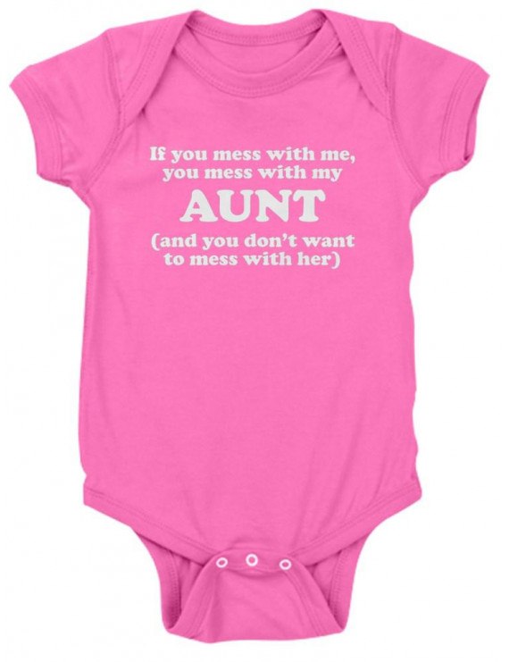 CafePress - You Mess With My Aunt - Cute Infant Bodysuit Baby Romper