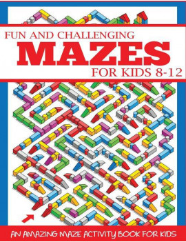 Maze Books for Kids: Fun and Challenging Mazes for Kids 8-12: An Amazing Maze Activity Book for Kids (Paperback)