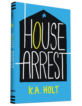 House Arrest : (Young Adult Books, Middle School Books, Books for Teens)