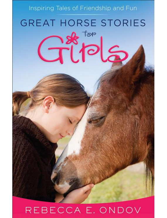 Great Horse Stories for Girls: Inspiring Tales of Friendship and Fun (Paperback)