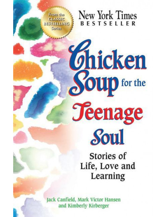 Chicken Soup for the Teenage Soul : Stories of Life, Love and Learning