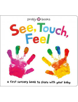 See, Touch, Feel: A First Sensory Book (Board Book)