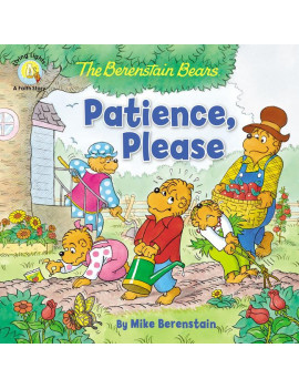 Berenstain Bears/Living Lights: A Faith Story: The Berenstain Bears Patience, Please (Paperback)
