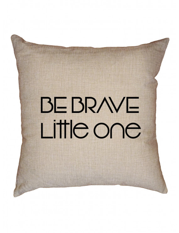 Be Brave Little One - Strength and Courage in Children Decorative Linen Throw Cushion Pillow Case with Insert