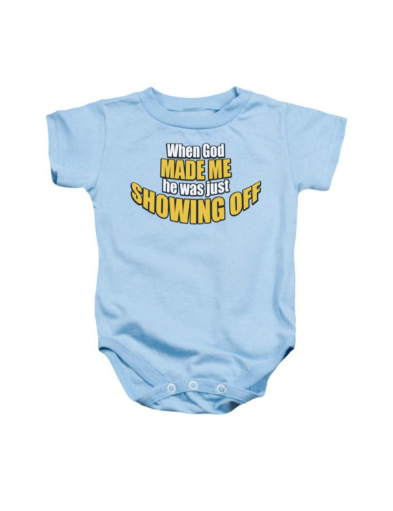 When God Made Me He Was Just Showing Off Funny Infant Baby Romper Snapsuit