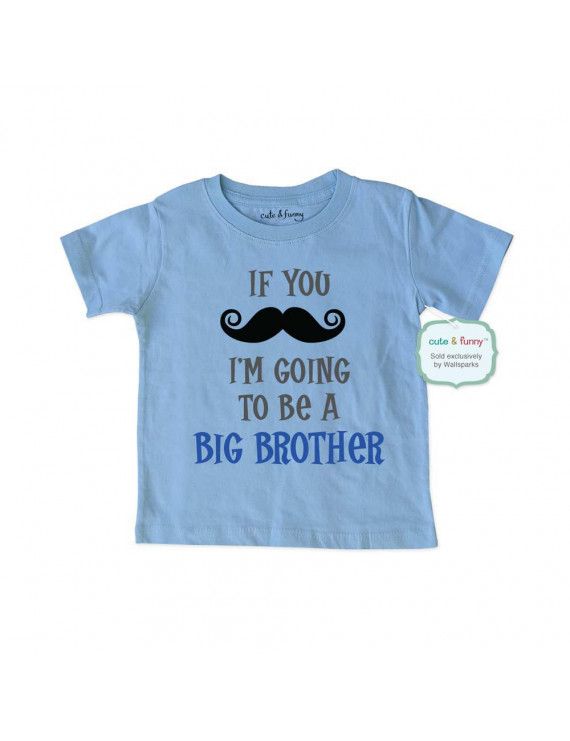 If you mustache I'm Going to be a Big Brother - wallsparks cute & funny Brand - Soft Infant & Toddler Shirt - Surprise baby birth pregnancy announcement