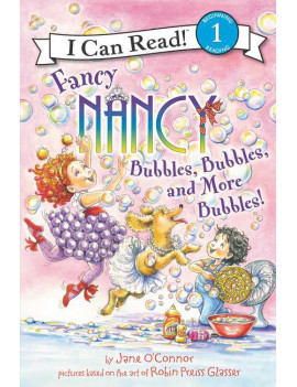 I Can Read Level 1: Fancy Nancy: Bubbles, Bubbles, and More Bubbles! (Hardcover)