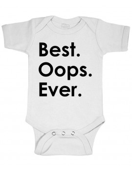 BEST OOPS EVER - unplanned cute baby  - Cotton Infant Bodysuit