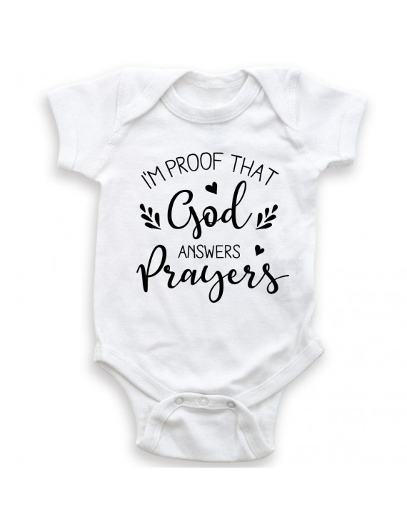 I'm Proof That God Answers Prayers - Religious Christian Baby - Baby Bodysuit - Unisex Clothing - Baby Boy - Baby Girl
