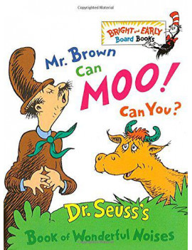 Bright & Early Board Books(tm): Mr. Brown Can Moo! Can You?: Dr. Seuss's Book of Wonderful Noises (Board Book)