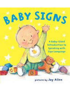 Baby Signs : A Baby-Sized Introduction to Speaking with Sign Language