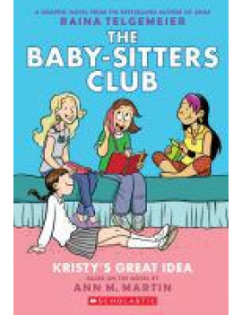 Kristy's Great Idea: Full-Color Edition (the Baby-Sitters Club Graphix #1) (Revised, Full Color) (Paperback)